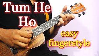 Easy Finger Style - Tum He Ho Ukulele   Arijit Singh   Aashiqui 2