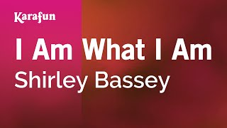 Karaoke I Am What I Am - Shirley Bassey *