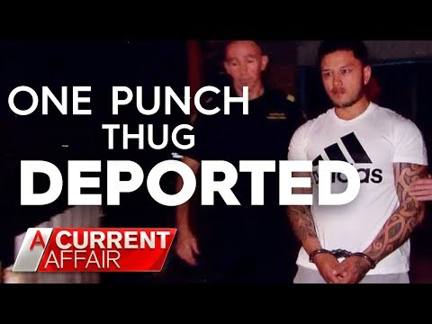 One punch thug deported | A Current Affair