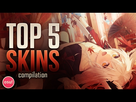 osu! - Top 5 Skins Compilation - YouTube
