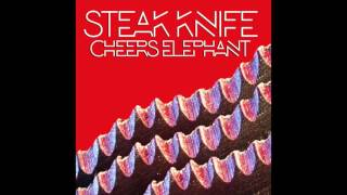 Cheers Elephant - Steak Knife (OFFICIAL AUDIO)