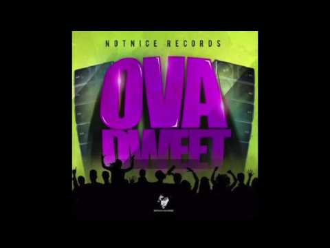 """OVA DWEET"" RIDDIM MIX (Notnice Rec.) mixed by DaCapo (POPCAAN, CHARLY BLACK & MORE)"