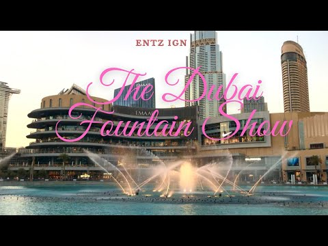 The Dubai Fountain Show | Captivating our Hearts