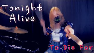 Tonight Alive - To Die For | DRUM COVER (GANI DRUM)