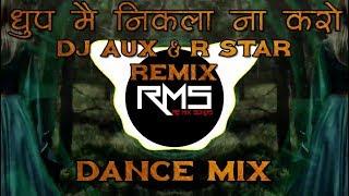 Dhoop Mai Nikla Na Karo (Dance Mix) - Dj Aux & Dj R Star Remix (Unreleased)