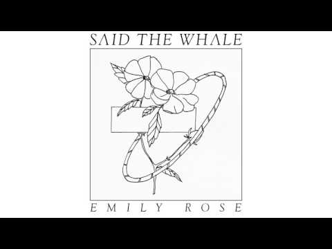 "Said The Whale - ""Emily Rose"" (official audio)"