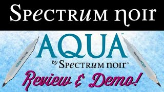 Spectrum Noir Aqua Markers Review & Demo