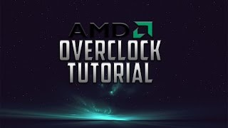 How To Overclock AMD 6300 with AMD Overdrive