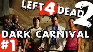 L4D2: Zombies Dark Carnival Pt.1 w/GUNNS and Bentley