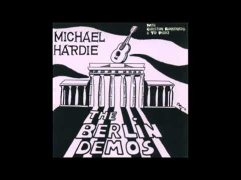MICHAEL HARDIE -BERLIN DEMOS