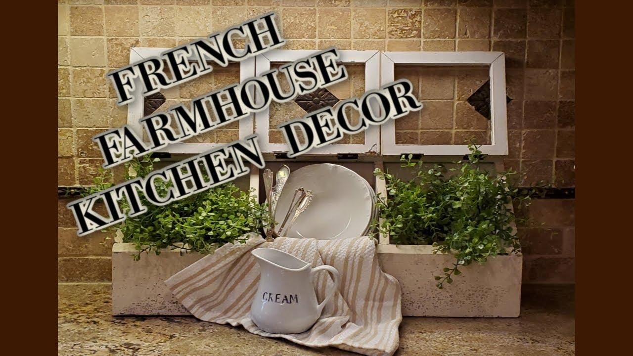 FRENCH FARMHOUSE KITCHEN TOUR - DECORATE WITH ME - FARMHOUSE DECOR