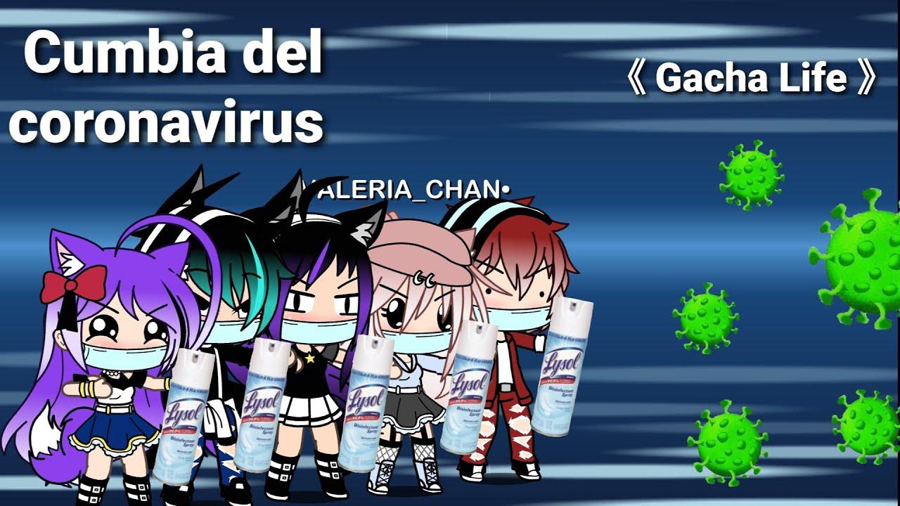 Cumbia del Coronavirus meme 《Gacha Life》 - YouTube
