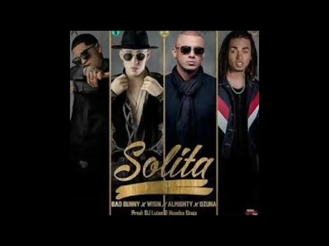Solita - bad bunny ❌ozuna ❌ Almighty ft. Wisin