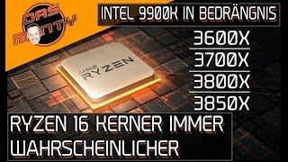AMD Ryzen 16 Kerner 3850X immer wahrscheinlicher - Intel Core i9 9900K in Bedrängnis - 3800X - 3700X