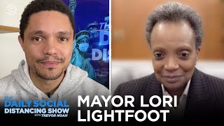 Mayor Lori Lightfoot - Chicago Battles Covid & Domestic Violence | The Daily Social Distancing Show