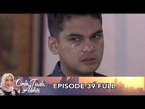 Cinta Tiada Akhir Episode 40 FULL