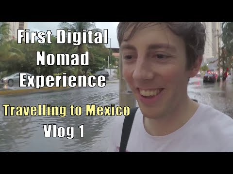 FIRST DIGITAL NOMAD EXPERIENCE - TRAVELLING TO MEXICO
