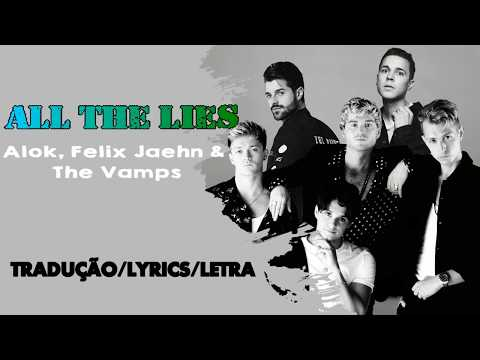 Alok Felix Jaehn & The Vamps  -  All The Lies🎵 Tradução PTBR🎵