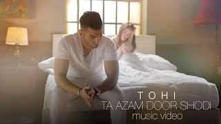 Tohi - Ta Azam Door Shodi OFFICIAL VIDEO 4K