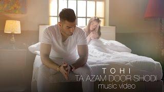 Tohi - Ta Azam Door Shodi OFFICIAL VIDEO