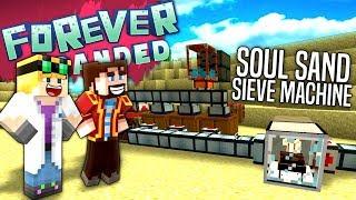 Minecraft - SOUL SAND SIEVE MACHINE - Forever Stranded #32