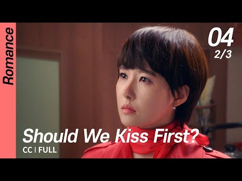 [CC/FULL] Should We Kiss First? EP04 (2/3) | 키스먼저할까요