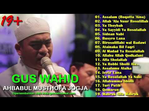 The Best 19+ SHOLAWAT AHBABUL MUSTHOFA - GUS WAHID BERSHOLAWAT Majalengka Nonstop HD