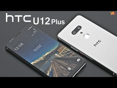 HTC U12 Plus Release Date, First Look, Specifications, Price, Features, Concept, Trailer 2018