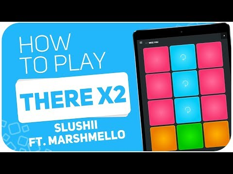 How To Play: THERE X2 (Slushii Ft. Marshmello) - SUPER PADS - Kit MISS YOU