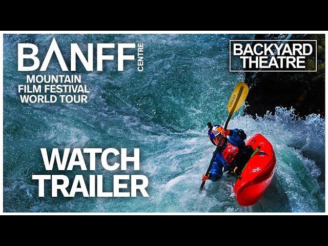 Banff Mountain Film Festival World Tour - Backyard Theatre
