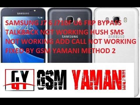 SAMSUSNG J7(6) J710 U6 FRP BYPASS TALKBACK,HUSH SMS ,ADD CALL ETC NOT WORKING SECURITY PATCH METHOD2
