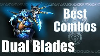 Monster Hunter World [MHW] - The BEST Dual Blades Combos (Guide)