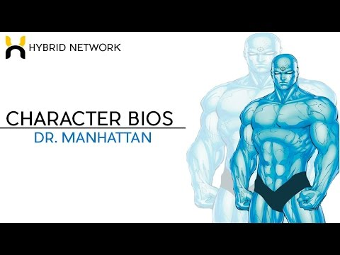 Character Bios: Doctor Manhattan