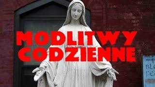 MODLITWY CODZIENNE - zbiór najważniejszych Katolickich Modlitw