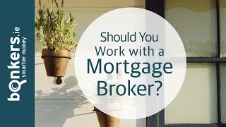 Getting A Mortgage in Ireland Ep 6: Should You Work with a Mortgage Broker?