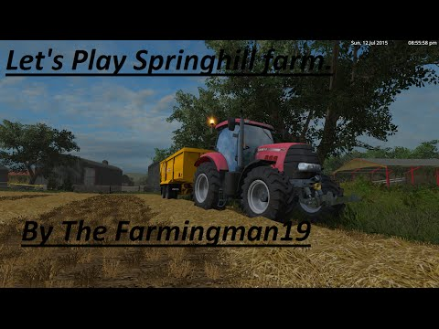 Farming Simulator 15 - Part  1 Welcome to Spring hill farm.