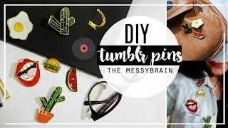 DIY: Tumblr PINS, BROOCHES