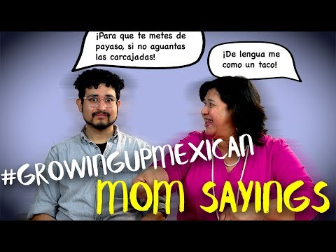 Growing Up Mexican   Mom Sayings   mitú