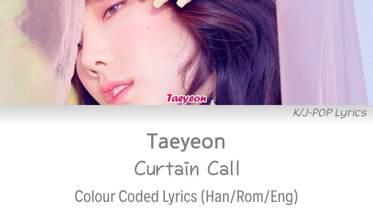 Taeyeon (태연)   Curtain Call Colour Coded Lyrics (Han/Rom/Eng)