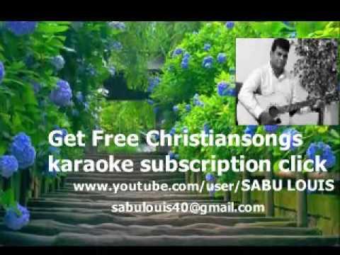 KAROKE MALAYALAM CHRISTIAN SONGS-SABU LOUIS (Get Free Christian songs karaoke subscription click)