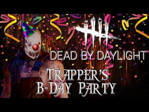 Trapper's Birthday Party - Dead by Daylight - Killer #11 Trapper