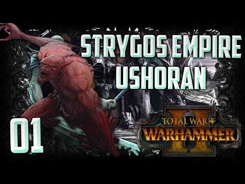 Ushoran's Renewed Empire - Total War: Warhammer 2 (Strygos Empire - Ushoran) Campaign #1