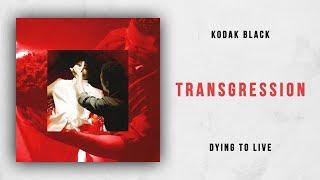 Kodak Black - Transgression (Dying To Live)