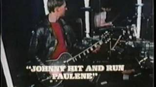 X  (Johnny hit and run Paulene) LIVE