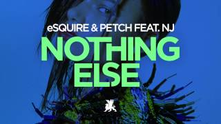 eSQUIRE & PETCH feat. NJ — Nothing Else (Original Mix)