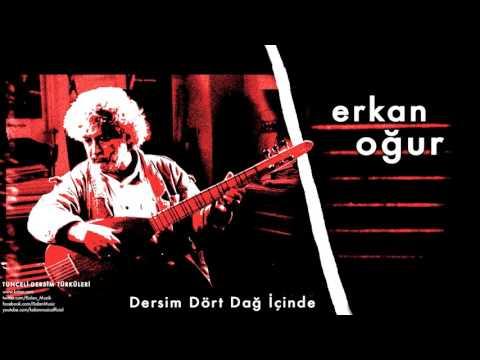 Erkan Oğur - Dersim Dört Dağ İçinde [ Tunceli-Dersim Türküleri © 2013 Kalan Müzik ]