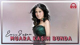 ERIE SUZAN - MUARA KASIH BUNDA  [ Official Music Video ]