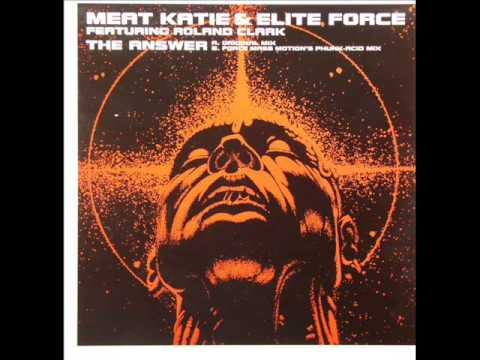 Meat Katie & Elite Force - The Answer (Force Mass Motion Phunk-Acid Mix)