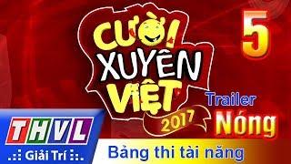 THVL | Cười xuyên Việt 2017 - Tập 5: Nóng - Trailer