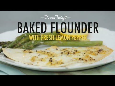 How To Make Baked Flounder With Fresh Lemon Pepper | Dinner Tonight | MyRecipes